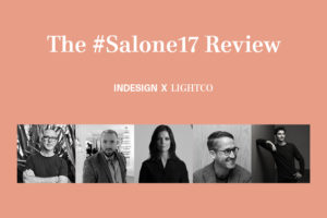 Indesign x Habitus x LightCo #Salone17 Review | Indesignlive